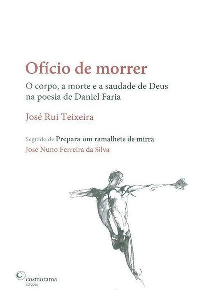 Ofício de morrer (José Rui Teixeira.)