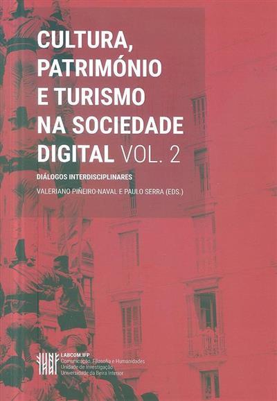 Cultura, Património e Turismo na Sociedade Digital (ed. Valeriano Piñeiro-Naval, Paulo Serra)