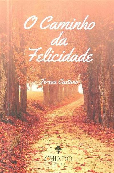 O caminho da felicidade (Teresa Caetano)