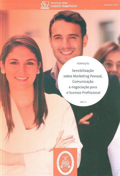 Sensabilização sobre marketing pessoal, comunicação e negociação para o sucesso profissional (Pedro Castaño, Raquel Oliveira)