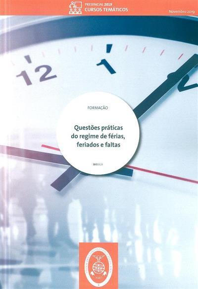 Questões práticas do regime de férias, feriados e faltas (Albano Santos)