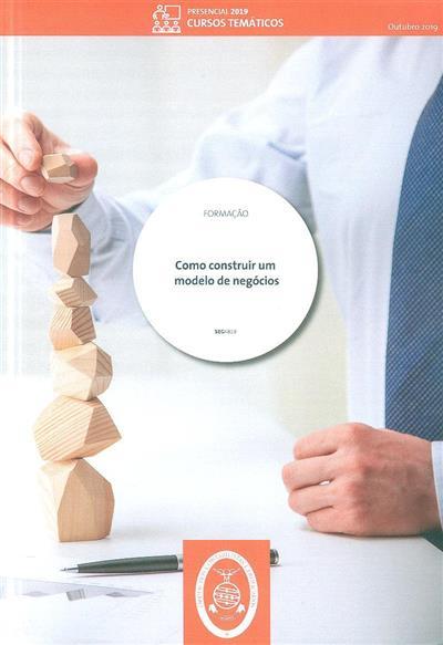 Como construir um modelo de negócios (Manuel Caldeira Pais)
