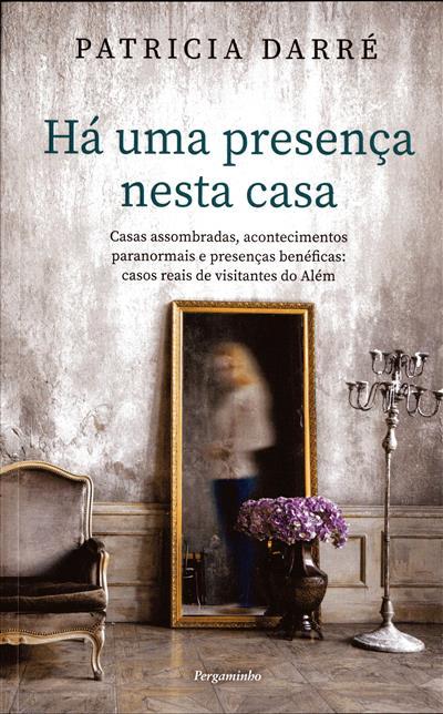Há uma presença nesta casa (Patricia Darré)