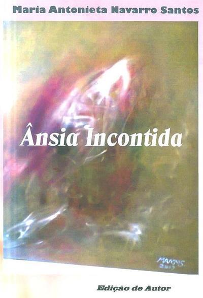 Ânsia incontida (Maria Antonieta Navarro Santos)