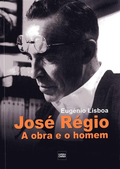 José Régio, a obra e o homem (Eugénio Lisboa)