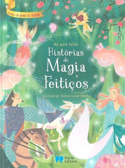 As mais belas histórias de magia e feitiços (recontadas Stefania Leonardi Hartley)