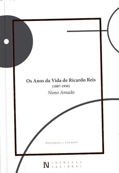 Os anos da vida de Ricardo Reis (1887-1936) (Nuno Amado)