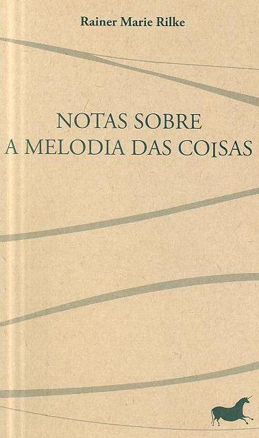 Notas sobre a melodia das coisas (Rainer Maria Rilke)