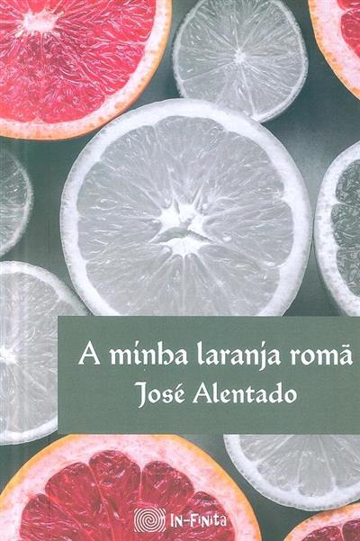 A minha laranja romã (José Alentado)