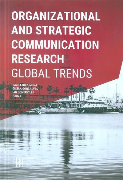 Organizational and strategic communication research (org. Isabel Ruiz-Mora, Isabel Gonçalves, Ian Somerville)