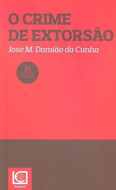 O crime de extorsão (José M. Damião da Cunha)
