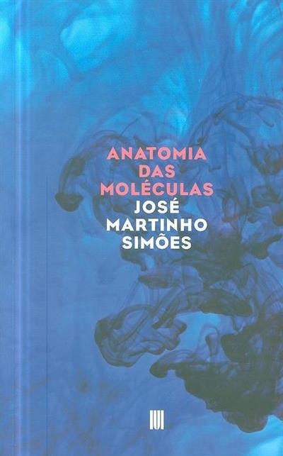 Anatomia das moléculas (José Martinho Simões)