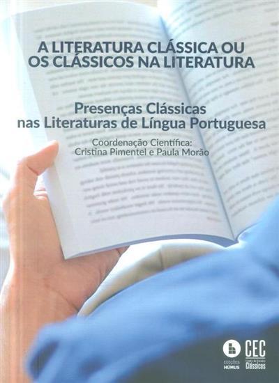 A literatura clássica ou os clássicos na literatura (coord. Cristina Pimentel, Paula Morão)