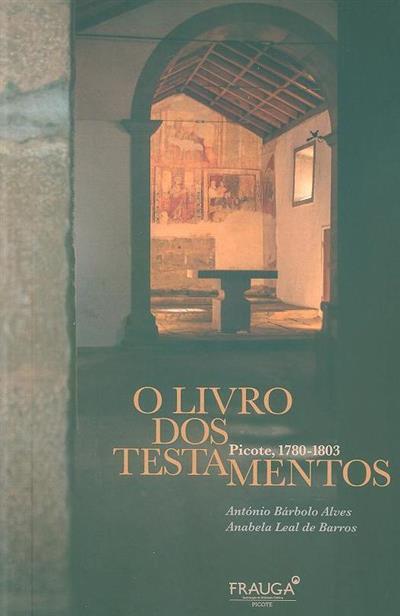 O livro dos testamentos (António Bárbolo Alves, Anabela Leal de Barros)