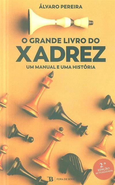 O grande livro do xadrez (Álvaro Pereira)
