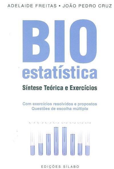 Bioestatística (Adelaide Freitas, João Pedro Cruz)