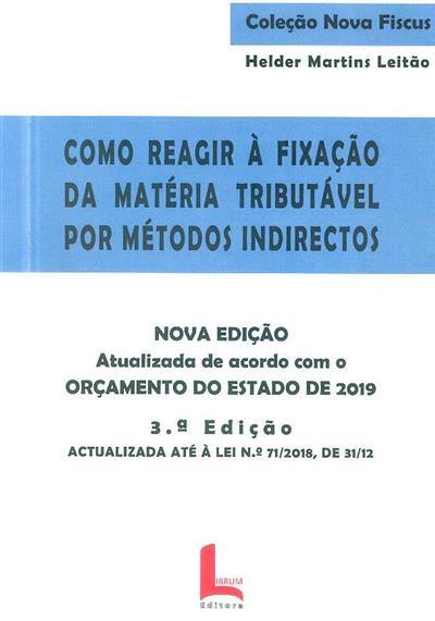 Como reagir à fixação da matéria tributável por métodos indirectos ([anot.] Helder Martins Leitão)