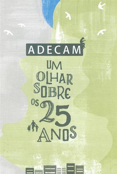 ADECAM (textos Silvia Romão)