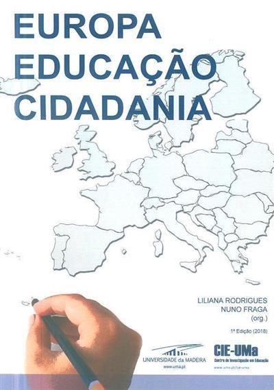 Europa, Educação, Cidadania (org. Liliana Rodrigues, Nuno Fraga)
