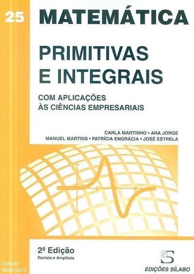 Primitivas e integrais (Carla Martinho... [et al.])