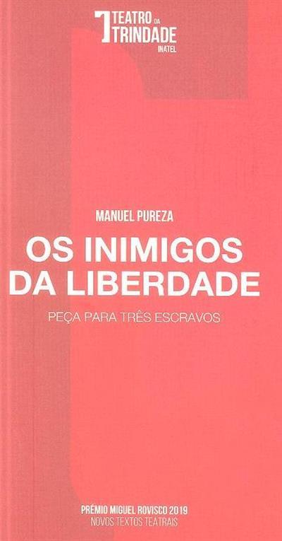 Os inimigos da liberdade (Manuel Pureza)