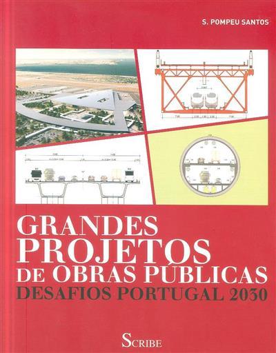 Grandes projetos de obras públicas (Silvino Pompeu Santos)