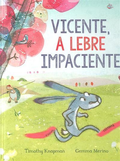 Vicente, a lebre impaciente (Timothy Knapman, Gemma Merino)