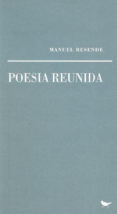 Poesia reunida (Manuel Resende)