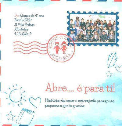 Abre... é para ti! histórias de amor e entreajuda para gente pequena e gente graúda (coord., org. Filipa Ramos)