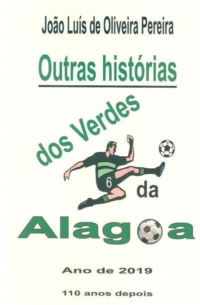 Outras histórias dos verdes da Alagoa ; (João Luís de Oliveira Pereira)