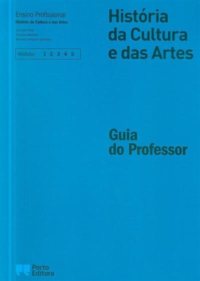 História da cultura e das artes (Ana Lídia Pinto, Fernanda Meireles, Manuela Cernadas Cambotas)