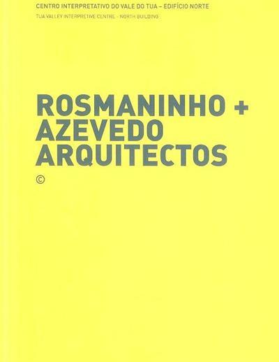 Rosmaninho + Azevedos Arquitectos