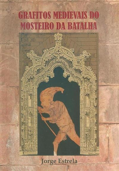 Grafitos medievais do Mosteiro da Batalha (Jorge Estrela)