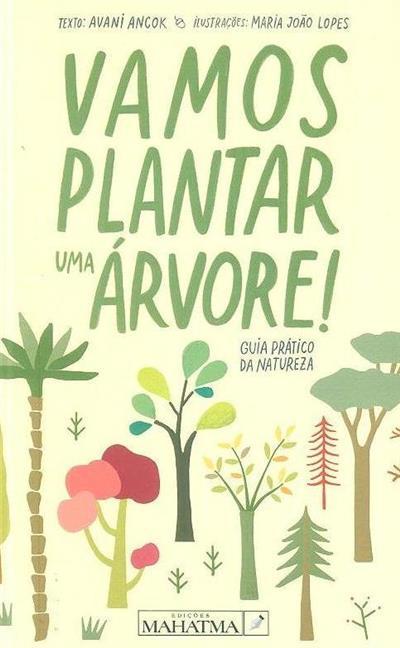 Vamos plantar uma árvore (Avani Ancok)