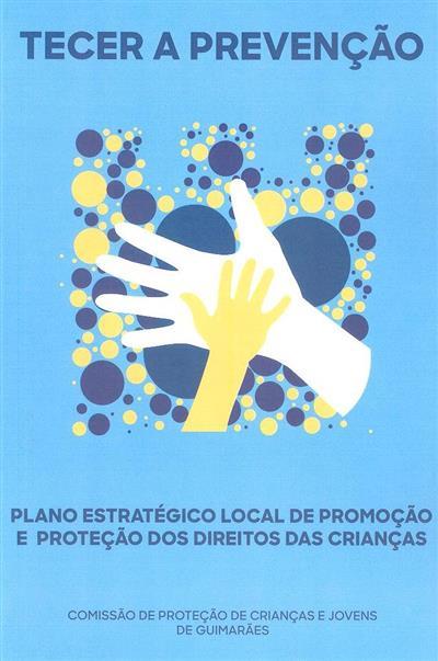 Tecer a prevenção em Guimarães (Comissão de Proteção de Crianças e Jovens de Guimarães)