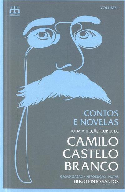 Contos e novelas (org., introd. e notas Hugo Pinto Santos  )