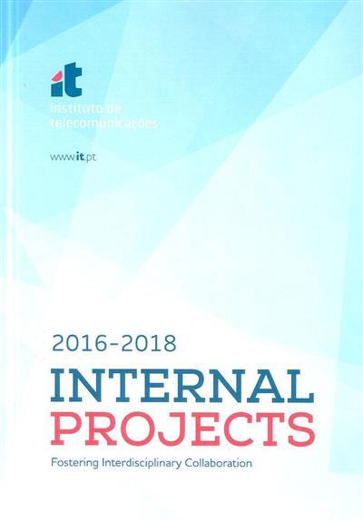 Internal projects, 2016-2018 (Instituto de Telecomunicações)