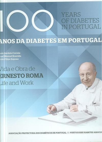 100 anos da diabetes em Portugal (Luís Gardete Correia, José Manuel Boavida, João Filipe Raposo)
