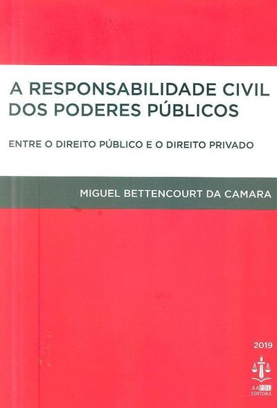 A responsabilidade civil dos poderes públicos (Miguel Bettencourt da Camara)