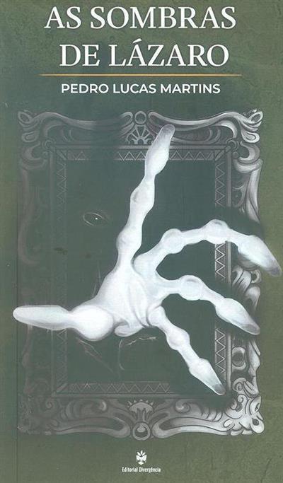As sombras de Lázaro (Pedro Lucas Martins)