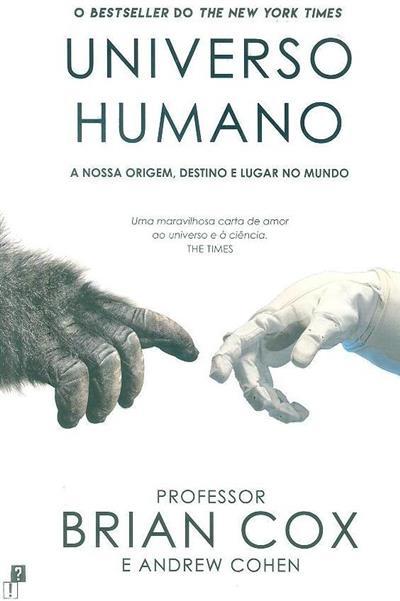 Universo humano (Brian Cox, Andrew Cohen)