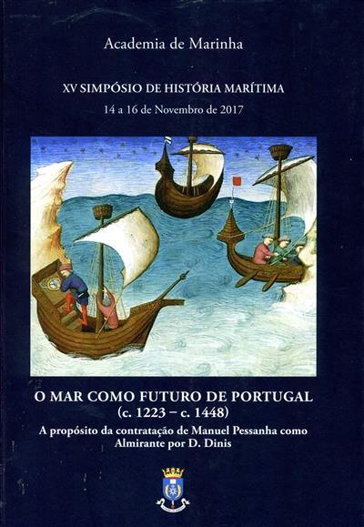 O mar como futuro de Portugal (c. 1223 - c. 1448) (XV Simpósio de História Marítima)