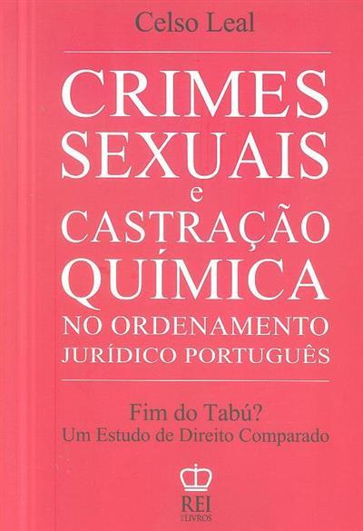 Crimes sexuais e castração química no ordenamento jurídico português, fim de um tabu? (Celso Leal)