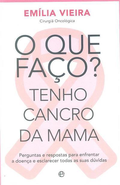O que faço? tenho cancro de mama (Emília Vieira)