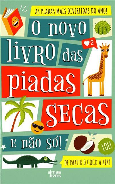 O novo livro das piadas secas e não só! (José Manuel Carvalho)