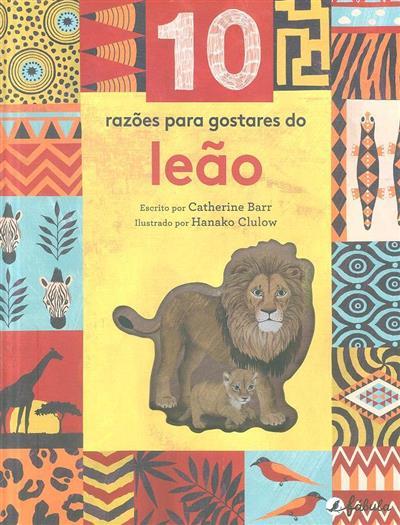 10 razões para gostares do leão (Catherine Barr)