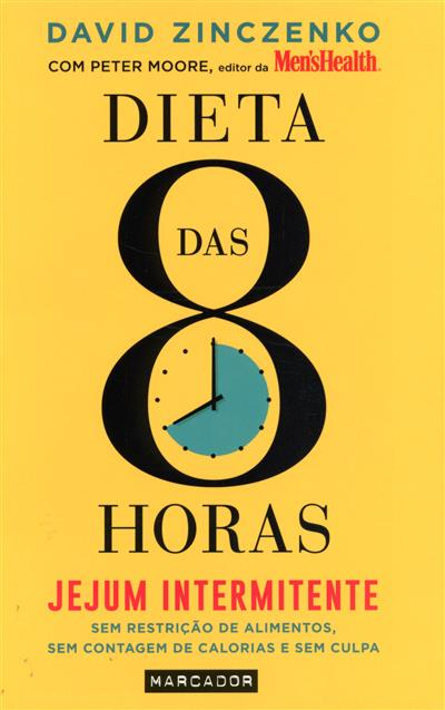 A dieta das 8 horas (David Zinczenko, Peter Moore)