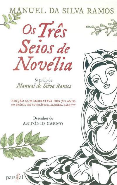 Os três seios de Novélia ; (Manuel da Silva Ramos)