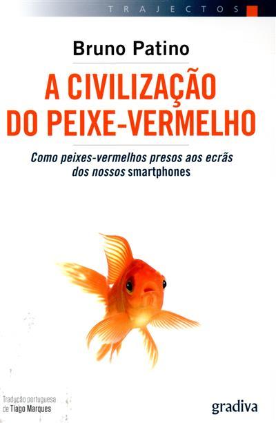 A civilização do peixe-vermelho (Bruno Patino)