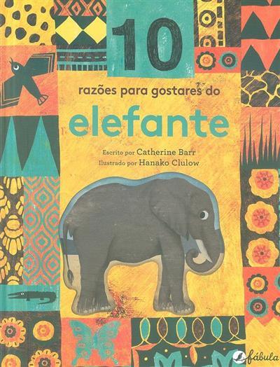 10 Razões para gostares do elefante (Catherine Barr)